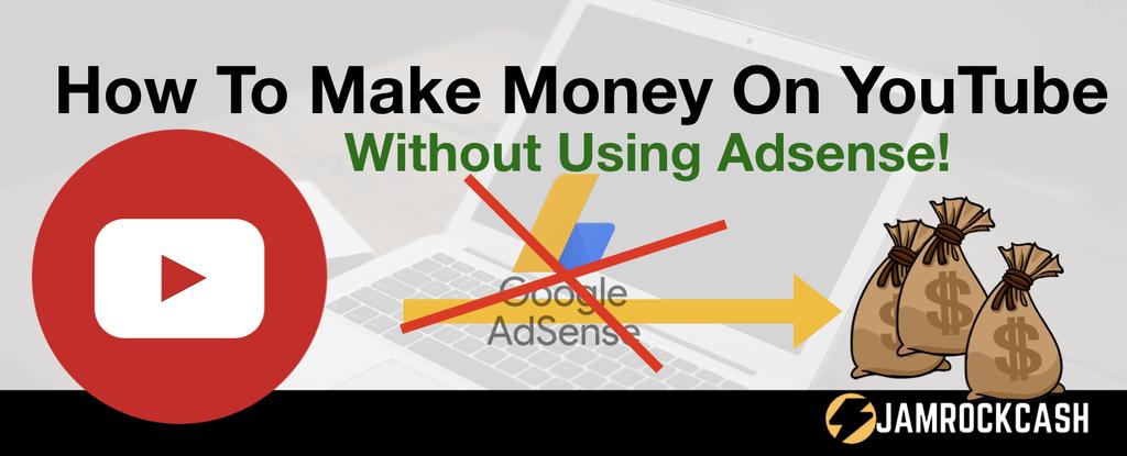Make Money On Youtube No Adsense